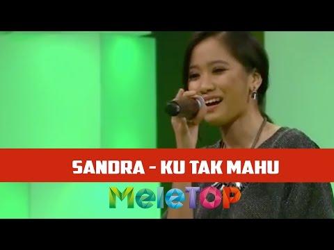 Sandra 'Ku Tak Mahu' - MeleTOP Episod 205 [4.10.2016]