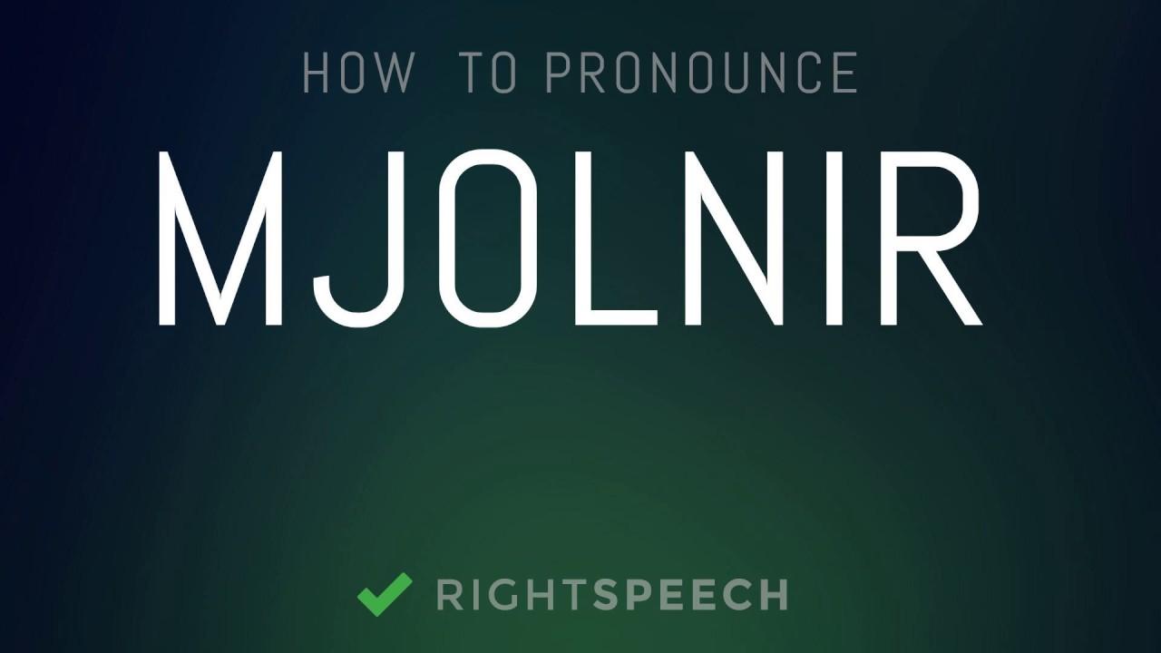 Mjolnir - How to pronounce Mjolnir