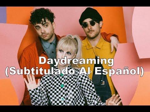 Paramore - Daydreaming (Subtitulado Al Español)