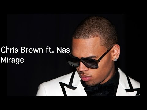 Chris Brown ft. Nas Mirage (Lyrics) by Lyricspedia