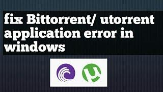 It seems like bittorrent is already running but not responding  error fix in windows 10 problem