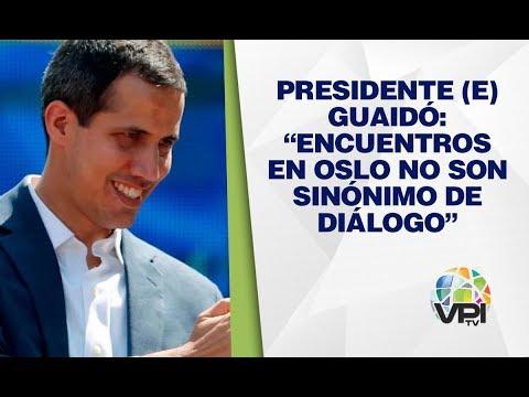 Vargas -  Guaidó aseguró que encuentros de Oslo no son sinónimo de diálogo - VPItv