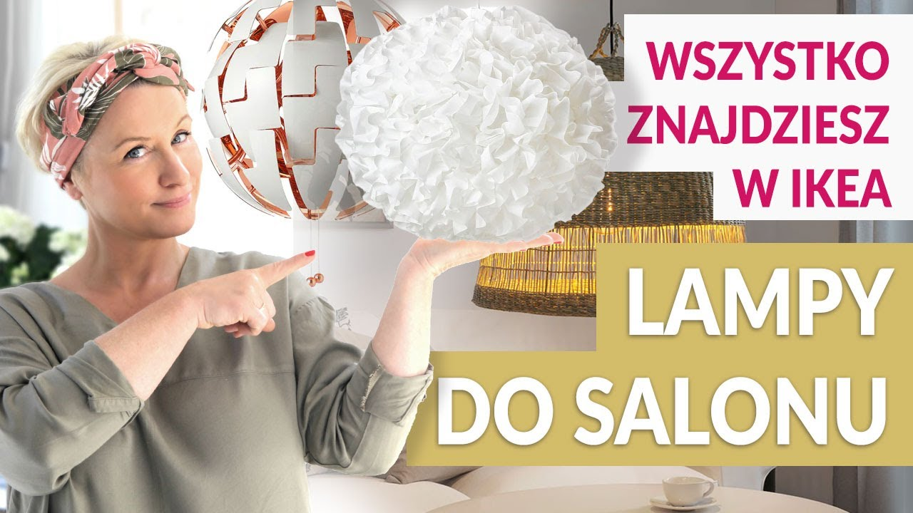 JAK DOBRAĆ ŚWIATŁO DO SALONU - wszystko znajdziesz w IKEA