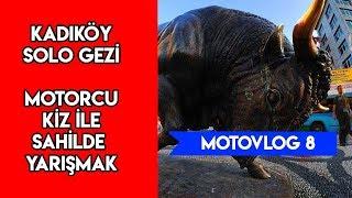 MOTOVLOG 8 // SCOOTERCİ KIZ İLE SAHİLDE YARIŞMAK // KADIKÖY SOLO GEZİ