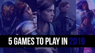 Top 5 Incredible Games To Look Forward To In 2019