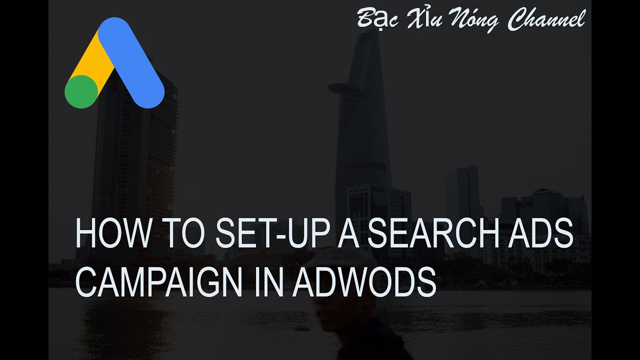 Set-up Search Ads campaign basic – Adwords dành cho người bắt đầu