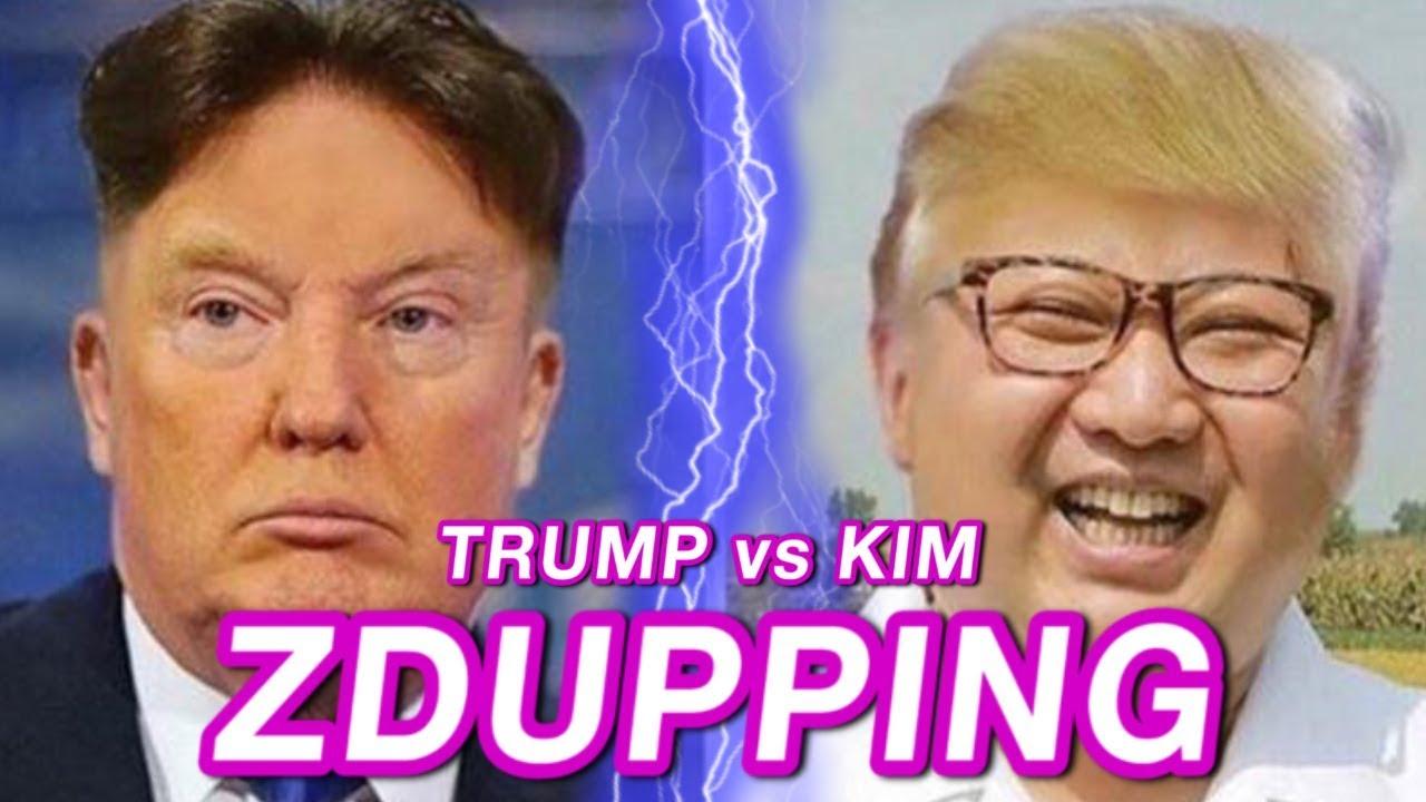 TRUMP vs KIM - ZDUPPING