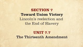 MOOC | The Thirteenth Amendment | The Civil War and Reconstruction, 1861-1865 | 2.7.7