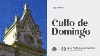 IPC AO VIVO - Culto de Domingo (25/07/2021)