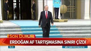 Erdoğan af tartışmasına sınırı çizdi - Atv Haber 5 Eylül 2018