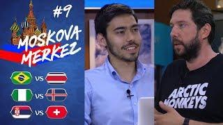Dünya Kupası'nda 9. Gün: Brezilya-Kosta Rika, Nijerya-İzlanda, Sırbistan-İsviçre | Moskova Merkez #9