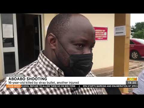 Aboabo Shooting: 16-year-old by stray bullet, another injured - Adom TV News (20-7-21)