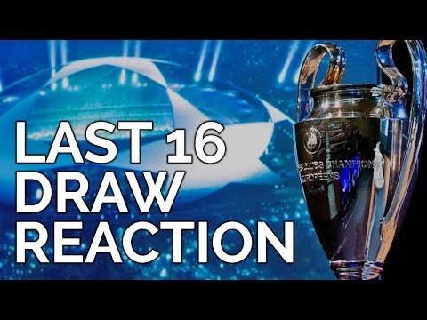 UEFA Champions League Draw - Last 16 | REACTION