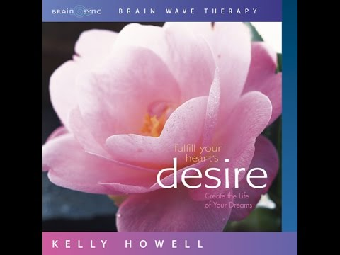 Guided Meditation | Fulfill Your Heart's Desire | Brain Sync | Official Video Kelly Howell