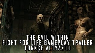The Evil Within: Fight for Life Gameplay Trailer'ı [Türkçe Altyazılı]