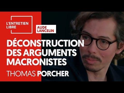 DÉCONSTRUCTION DES ARGUMENTS MACRONISTES - THOMAS PORCHER
