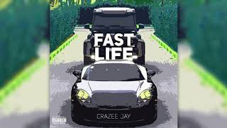 Crazee Jay - Fast Life