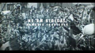 Trailer | Ne-am ridicat: România, 1989 - 2019