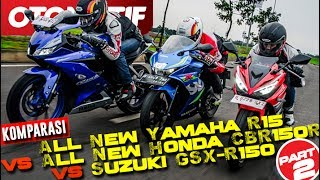 Komparasi Sport 150cc All New Yamaha R15 vs All New Honda CBR150R vs Suzuki GSX-R150 (Part 2)