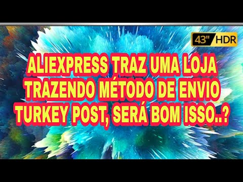 ALIEXPRESS, LOJA OFERECENDO ENVIO TURKEY POST..?