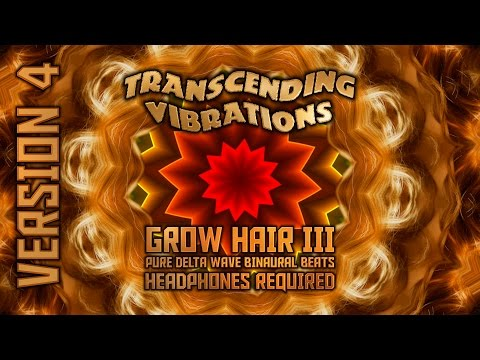 Grow Hair III - (Version 4) Pure Delta Wave Binaural Beats