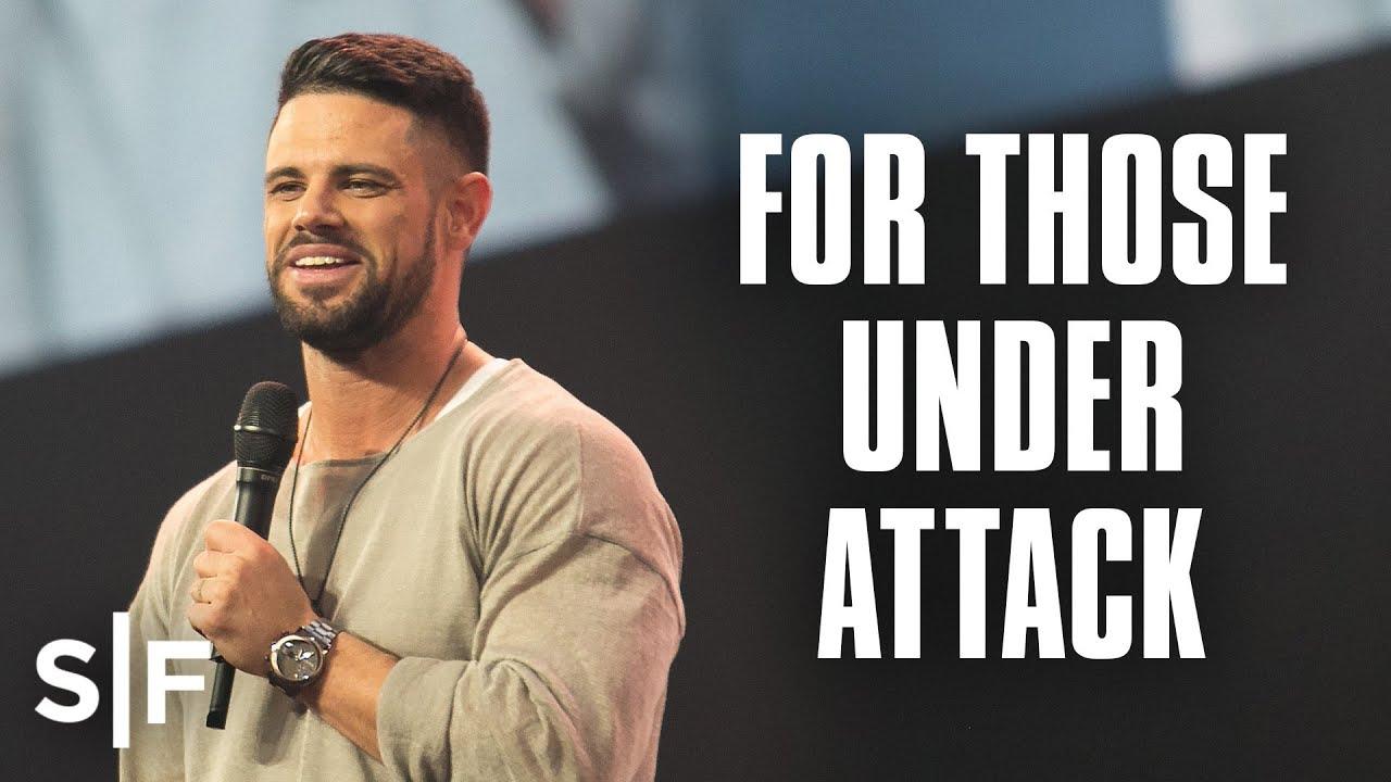 For Those Under Attack | Steven Furtick