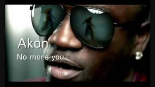 Repeat youtube video Akon - No more you (Lyrics) Official Music HQ