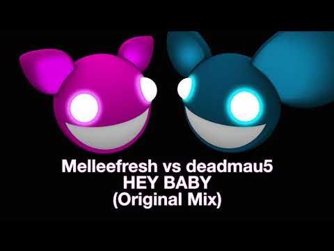 Melleefresh vs deadmau5  Hey Ba Original Mix