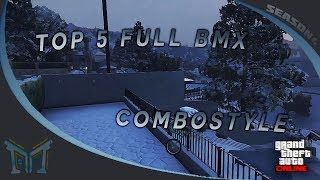 GTA V - Top 5 Full BMX : ComboStyle