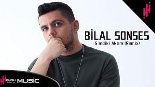 Bilal Sonses - Şimdiki Aklım (Engin Özkan Remix) Resimi