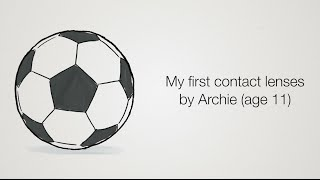 My First Contact Lenses by Archie age 11