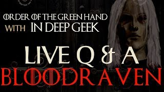 Order of the Green Hand Bloodraven Live Q&A With In Deep Geek