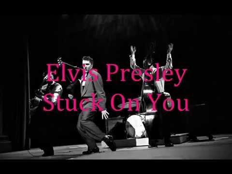 Elvis Presley - Stuck On You Lyrics