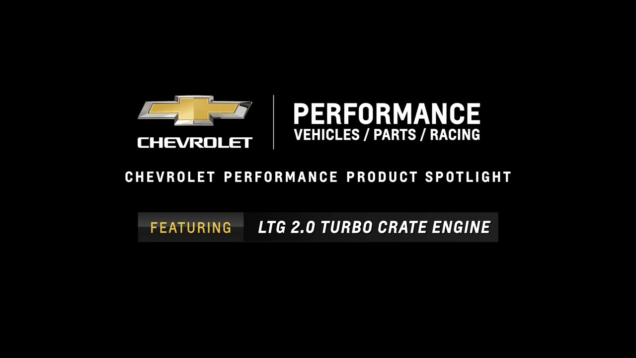 Chevrolet Performance - LTG 2 0L Turbo Crate Engine - Information & Specs