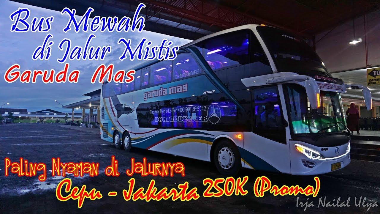 Bus Termahal Tingkat Mewah Di Jalur Mistis Trip By Double Deck Garuda Mas Cepu Jkt Part 1