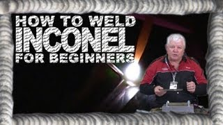 How to Weld Inconel 625 for Be…