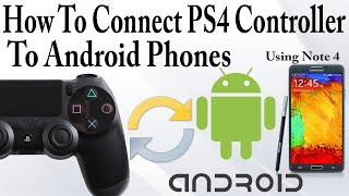 How To Connect a PS4 Controller to a Android Device - Guide & Issue Warnings