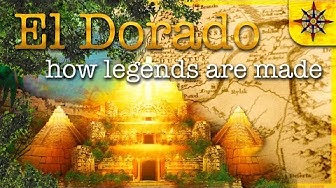 El Dorado: How Legends are Made
