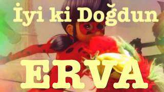 İyi ki Doğdun ERVA :)  Komik Doğum günü Mesajı 1. VERSİYON ,DOĞUMGÜNÜ VİDEOSU Made in Turkey :) 🎂