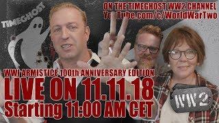 TimeGhost WWI Armistice Centenary Live Stream Part II