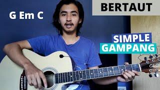Download CHORD SIMPLE GAMPANG (Bertaut - Nadin Amizah) (Tutorial Gitar)