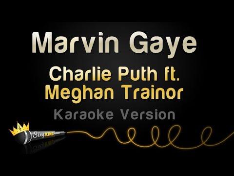 Charlie Puth Ft. Meghan Trainor - Marvin Gaye (Karaoke Version)
