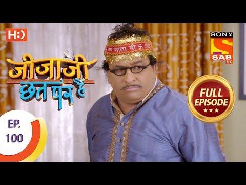 Jijaji Chhat Per Hai - Ep 100 - Full Episode - 28th May, 2018