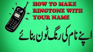 how to make ringtone with your name