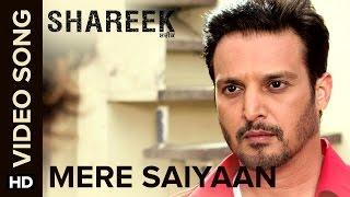 Mere Saiyaan | Video Song | Shareek | Jimmy Sheirgill, Mukul Dev, Kuljinder Sidh …