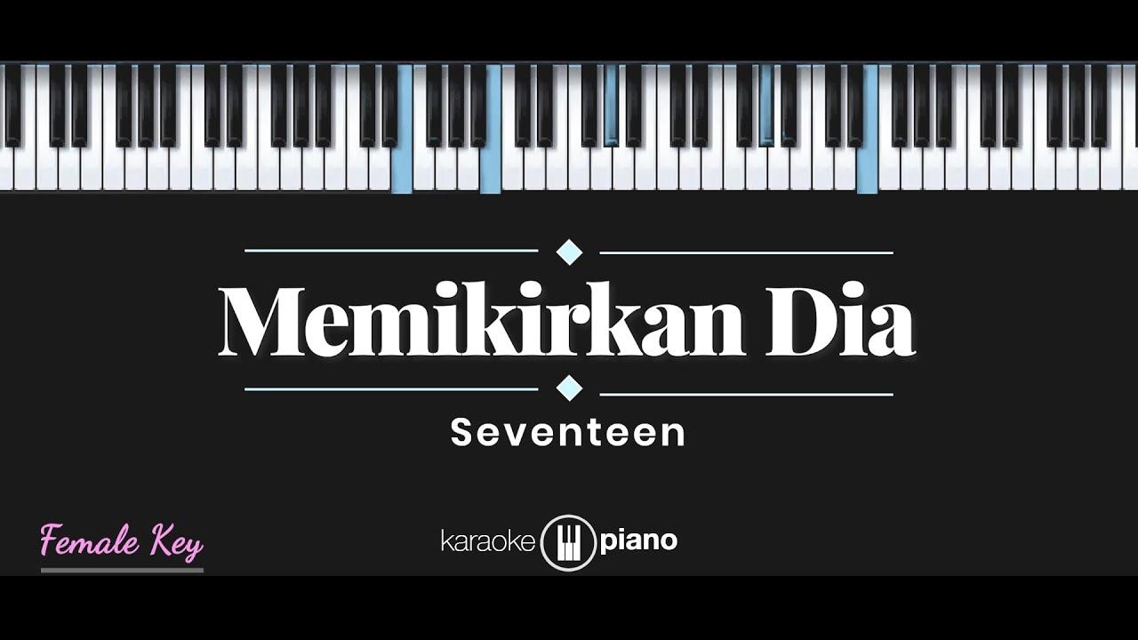 Memikirkan Dia - Seventeen (KARAOKE PIANO - FEMALE KEY)