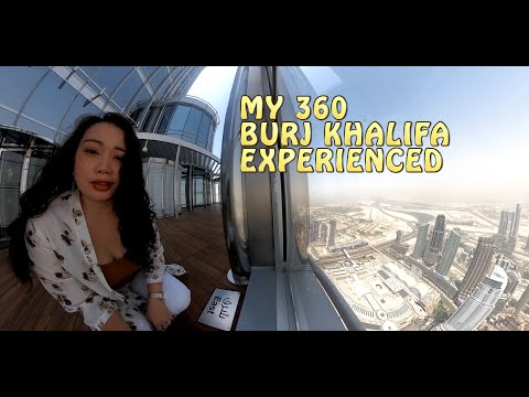 360 VIDEO BEAUTY OF DUBAI – BURJ KHALIFA EXPERIENCE