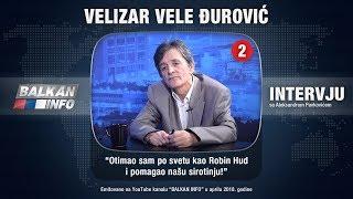 INTERVJU: Velizar Đurović - Otimao sam po svetu kao Robin Hud i pomagao našu sirotinju! (09.04.2018)