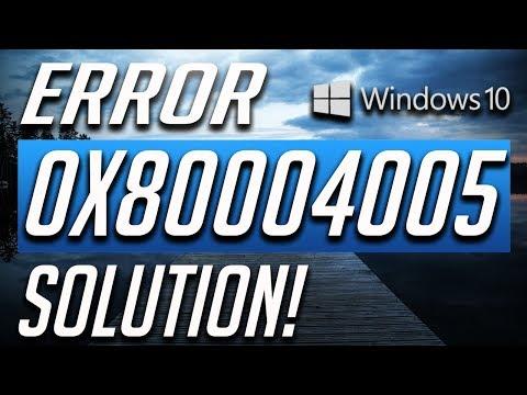 How to Fix Error Code 0x80004005 in Windows 10! 2019