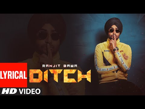 ranjit-bawa:-ditch-(full-lyrical-song)-deep-jandu-|-babbu-|-sukh-sanghera-|-latest-punjabi-song-2019